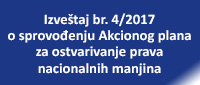 Izveštaj br. 4/2017 o sprovođenju Akcionog plana za ostvarivanje prava nacionalnih manjina